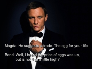 movie-james-bond-quotes-sayings-trade-egg-sarcastic_large